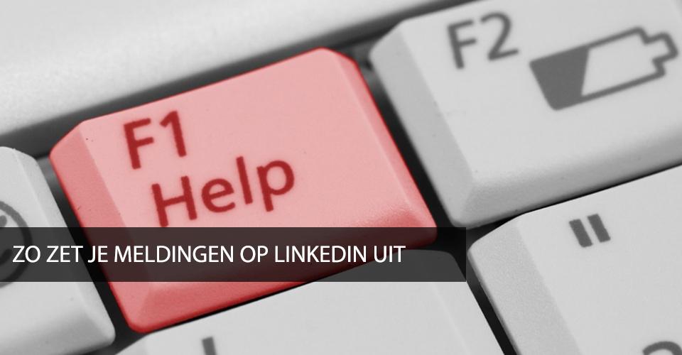Hoe zet ik meldingen uit op LinkedIn