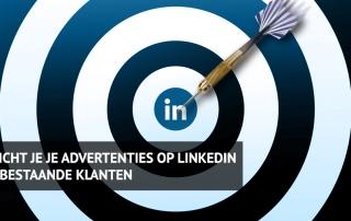 doelgroep bestaande klanten linkedin advertenties