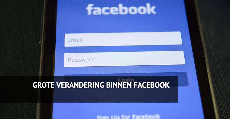 Grote verandering binnen Facebook