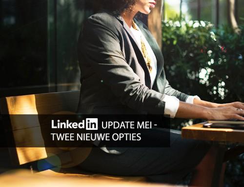 LinkedIn update mei – twee nieuwe opties