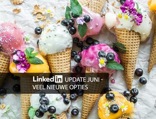 LinkedIn update juni – veel nieuwe opties