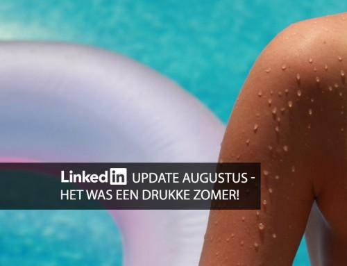 LinkedIn ontwikkelingen augustus