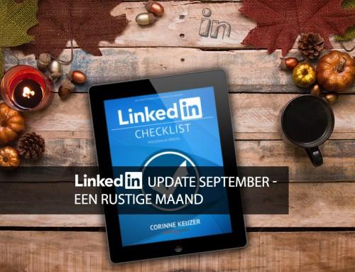 LinkedIn ontwikkelingen september – een rustige maand