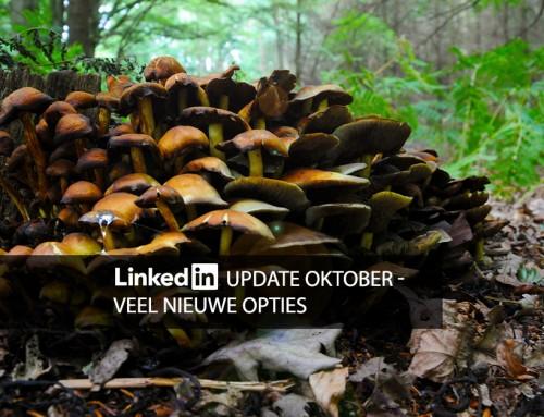 LinkedIn wijzigingen oktober – veel nieuwe opties