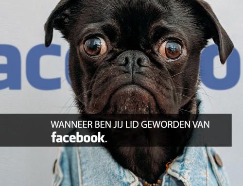 Wanneer ben jij lid geworden van Facebook?