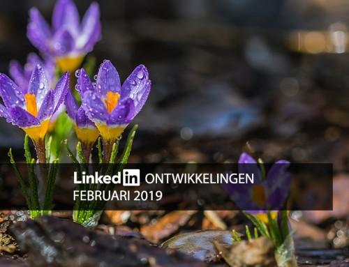 LinkedIn ontwikkelingen februari 2019
