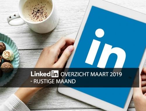 LinkedIn overzicht maart 2019 –  rustige maand