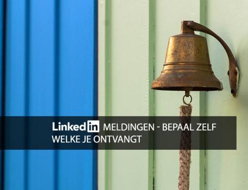 LinkedIn meldingen – bepaal zelf welke je ontvangt