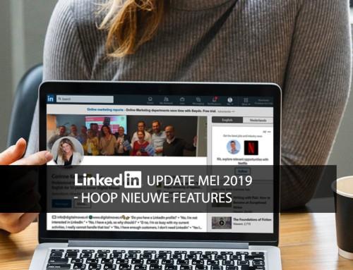 LinkedIn update mei 2019 – hoop nieuwe features