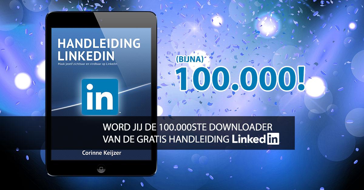 Word jij de 100.000ste downloader van de gratis LinkedIn Handleiding
