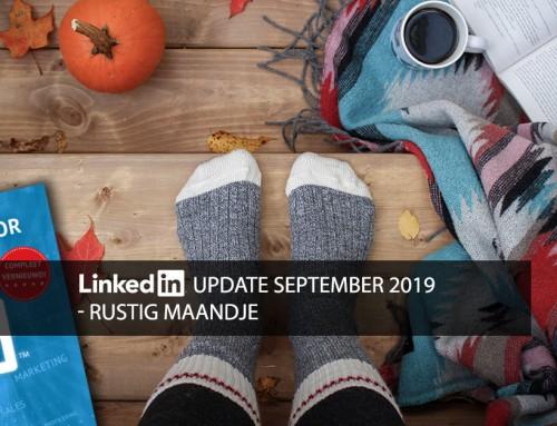 LinkedIn update september 2019 – rustig maandje