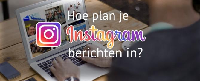 Een instagram bericht inplannen