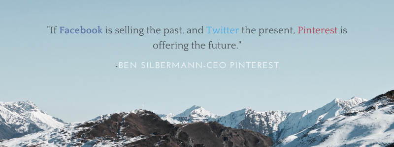 f Facebook is selling the past, and Twitter the present, Pinterest is offering the future._