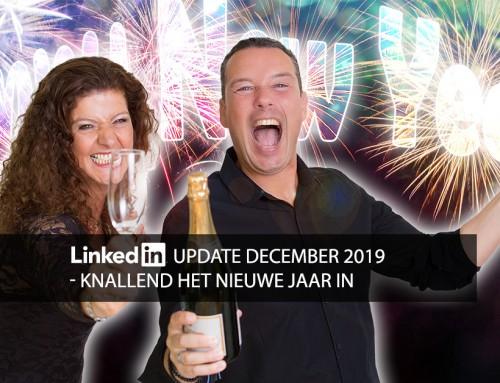LinkedIn update december 2019 – knallend het nieuwe jaar in