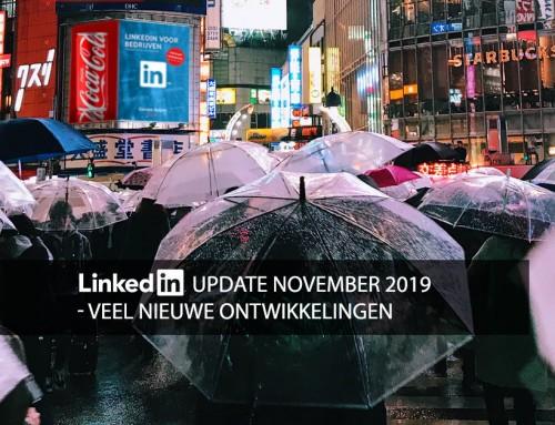 LinkedIn update november 2019 – veel nieuwe ontwikkelingen
