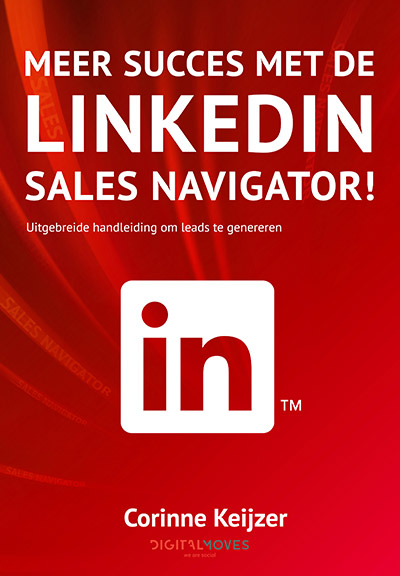 Meer succes met de LinkedIn Sales Navigator - Corinne Keijzer - Digital Moves