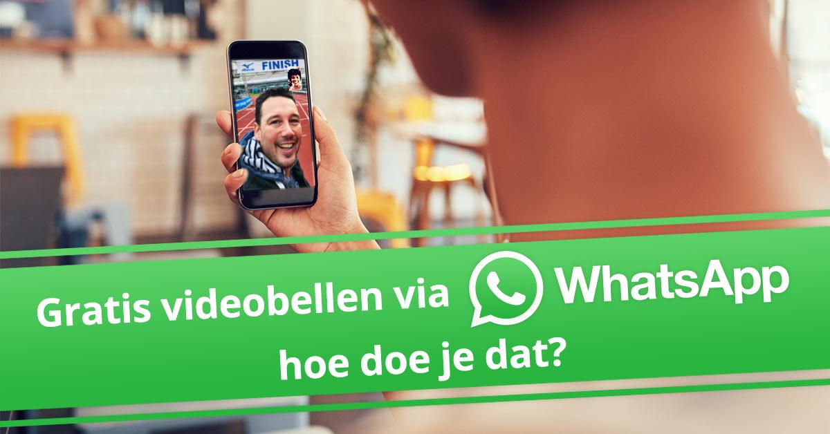 Gratis videobellen via Whatsapp, hoe doe je dat?