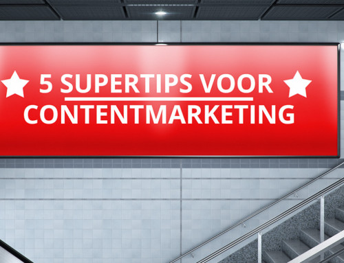 5 supertips voor contentmarketing