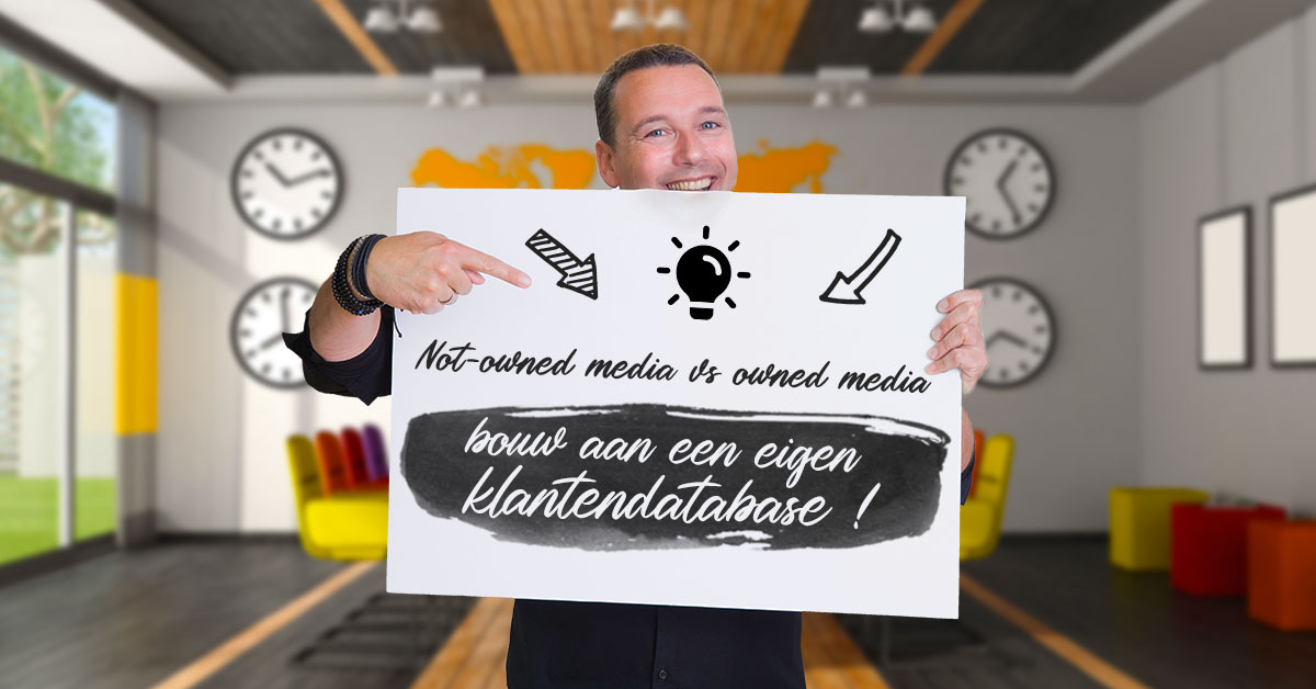 Not-owned media vs owned media - bouw aan een eigen klantendatabase