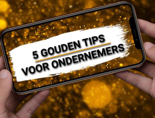 5 gouden tips voor ondernemers