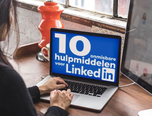 10 onmisbare hulpmiddelen voor LinkedIn